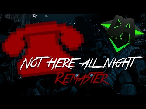 FNAF SONG (Not Here All Night) REMASTERED! - DAGames