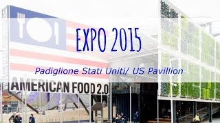 Expo 2015 - Padiglione Stati Uniti/ US Pavillion