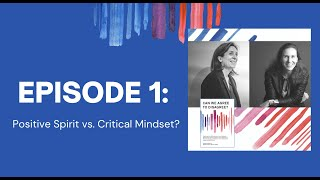 Can We Agree to Disagree? : Episode 1 - Positive Spirit vs. Critical Mindset?