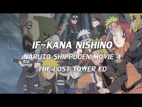 Naruto Shippuden MOVIE 4 THE LOST TOWER ED//IF-Kana Nishino//SUB ESPAÑOL
