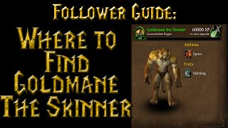 Warlords of Draenor - How To Get Goldmane the Skinner Follower (WoD 6.0.3)