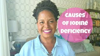 Causes of Iodine Deficiency | By: What Chelsea Eats