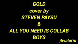 Gold cover by Steven Paysu & All You Need is Collab Boys