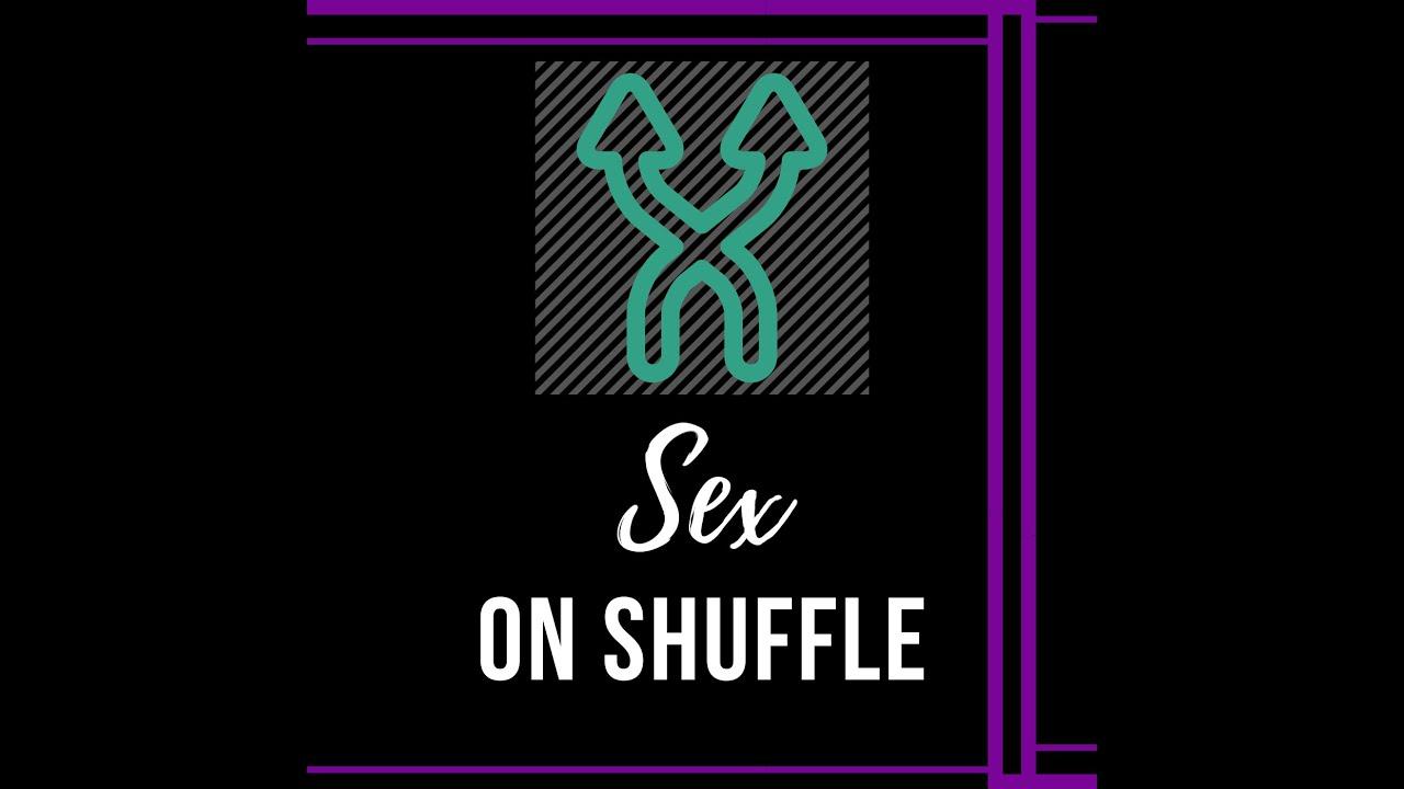 Sex on Shuffle #18: Self-Care on Shuffle