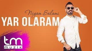 Niyam Salami - Yar olaram (Audio)