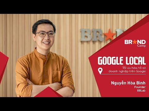 Brand Camp Trailer: Google Local: Tối ưu hóa hồ sơ doanh nghiệp trên Google (Mr. Nguyễn Hòa Bình)