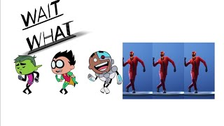 Fortnite switch step dance really from Teen Titans GO
