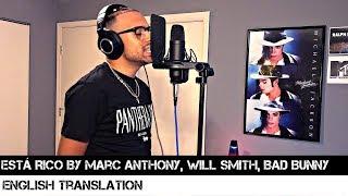 Está Rico By Marc Anthony, Will Smith, Bad Bunny English Translation