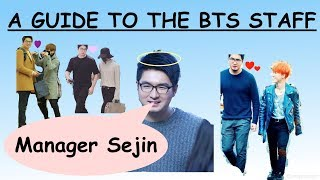 A Guide to the BTS Staff: Manager Sejin thumbnail
