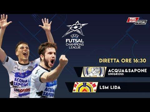 UEFA Futsal Champions League - Acqua & Sapone Unigross vs LSM Lida