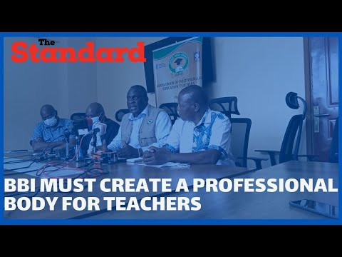 KUPPET wants teachers professional body independent from TSC be included in the BBI report