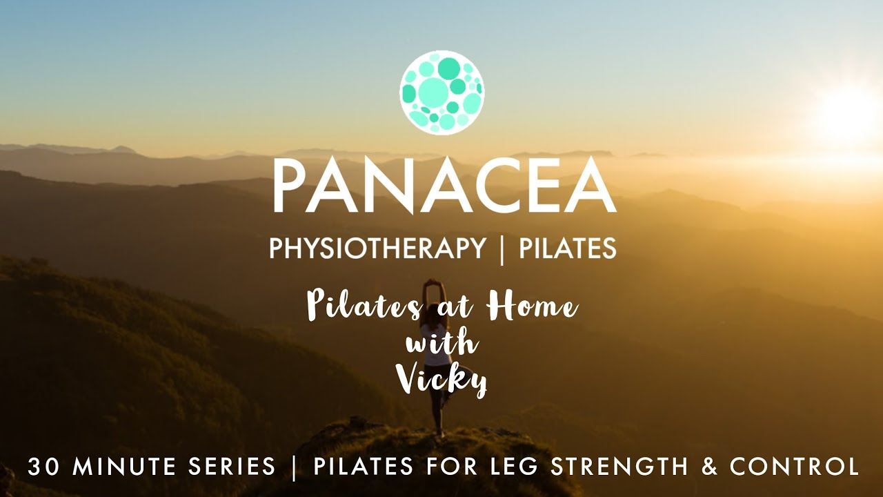 Panacea Pilates | 30 Minute Series | Pilates for Leg Strength & Control