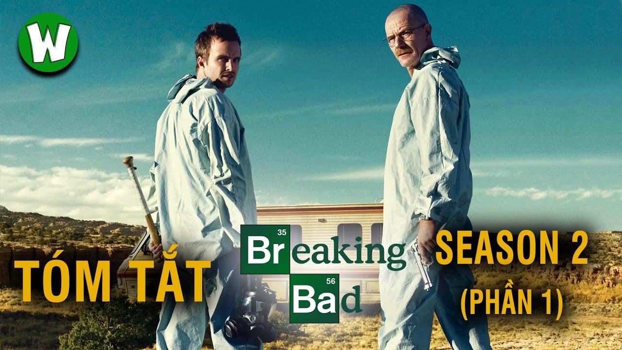 Tóm Tắt Breaking Bad (Tập Làm Người Xấu)   Season 2 (phần 1)
