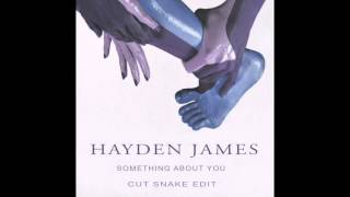 Something About You (Cut Snake Edit) - Hayden James