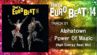 Alphatown - Power Of Magic (High Energy Beat Mix) That
