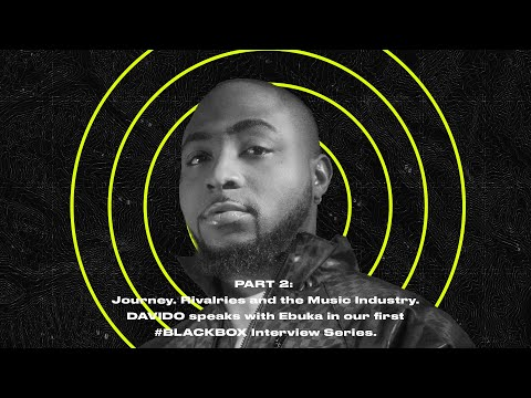 #BLACKBOXINTERVIEW Feat. Davido. Hosted By Ebuka | PART 2