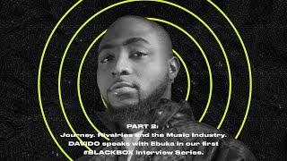 #BLACKBOXINTERVIEW Feat. Davido. Hosted By Ebuka | PART 2