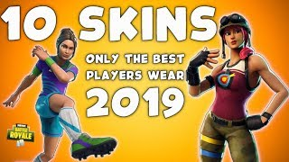 TOP 10 SKINS IN FORTNITE ONLY PROS USE 2019 (Skins Only The BEST Players Wear)
