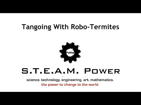 Tangoing With Robo-Termites: S.T.E.A.M. Power Podcast #37