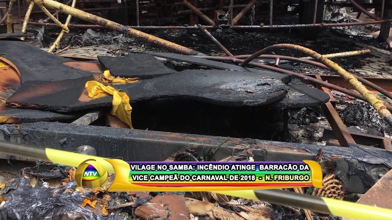 68bf0286b VILAGE NO SAMBA  INCÊNDIO ATINGE BARRACÃO DE VICE CAMPEÃ DO CARNAVAL 2018 -  N. FRIBURGO 25 02 18