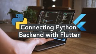 Connecting Python Backend with Flutter