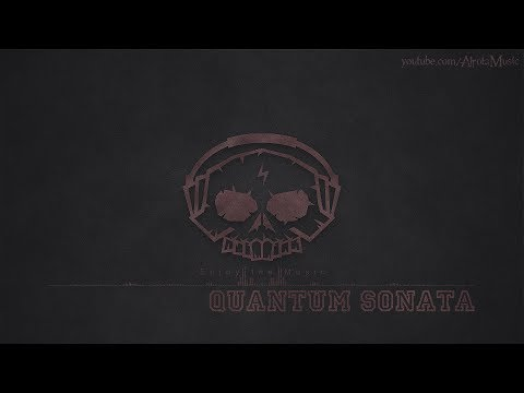 Quantum Sonata by Niklas Johansson - [Epic Classical, Electro Music]