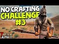 NO FOOD OR WATER ANYWHERE! - NO CRAFTING CHALLENGE #3 in ALPHA 17 | 7 Days to Die (2019 Alpha 17.2)