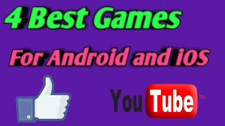 4 Best Games For Android And IOS 2018