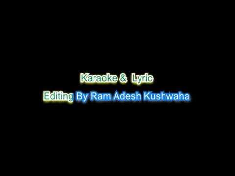 Jaan gaini ye ho jaan karaoke bhojpuri
