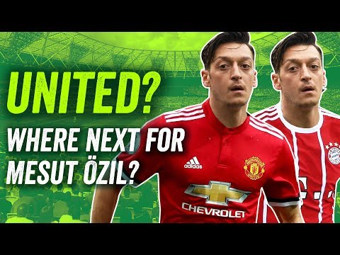 Man United, Bayern or Barcelona? This is where Mesut Özil will go next!