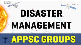 Disaster Management - Explained - APPSC GROUP 2 -AEE- GS - MAINS EXAM
