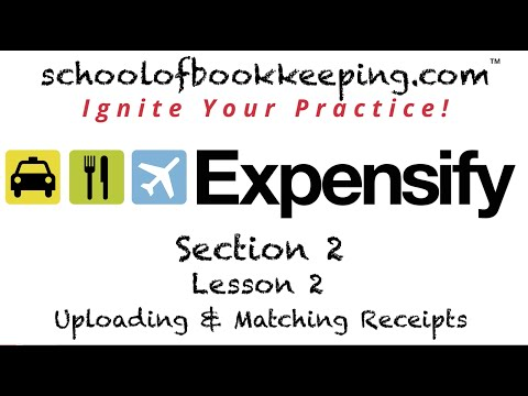 Expensify Section 2 Lesson 2 Uploading & Matching Receipts