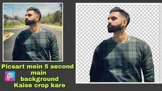 picsart mein 5 second main background kaise crop kare picsart editing tutorial new trick 2018