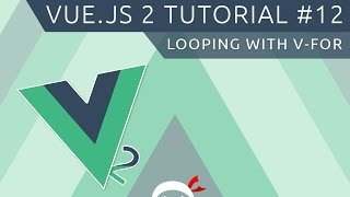 Vue JS 2 Tutorial #12 - Looping with v-for