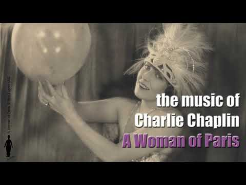 Charlie Chaplin - A Woman of Paris / Melody in F