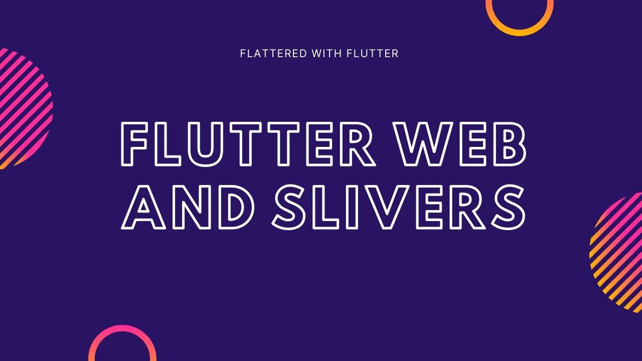 Flutter Web and Slivers | Using Slivers in Flutter