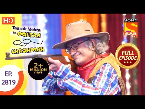 Taarak Mehta Ka Ooltah Chashmah - Ep 2819 - Full Episode - 16th September, 2019
