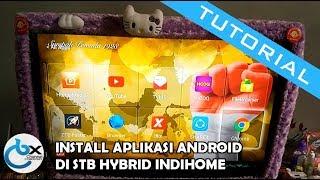 Cara Install Aplikasi Android di STB (Setupbox) hybrid Indihome Telkom [No root]