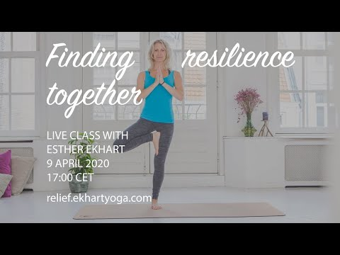 LIVE 9 April 2020 Finding Resilience Together: Live Class With Esther Ekhart