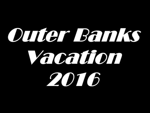 Outer Banks Vacation 2016