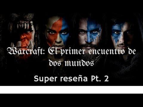 Super reseña de Warcraft: El primer encuentro de dos mundos Pt. 2/2 (Loquendo)