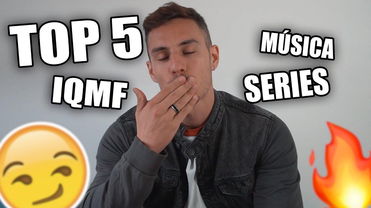 MI TOP 5 DE...?  IQMF, SERIES, MÚSICA, POSICIONES... | AlbertoTM