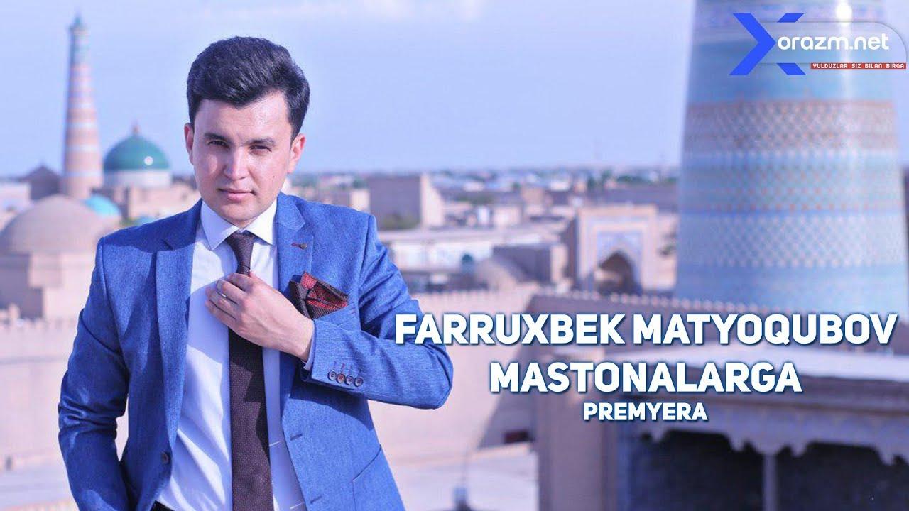 Farruxbek Matyoqubov - Mastonalarga