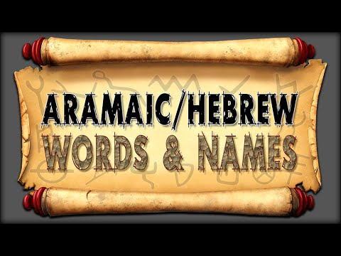 Aramaic/Hebrew Words & Names