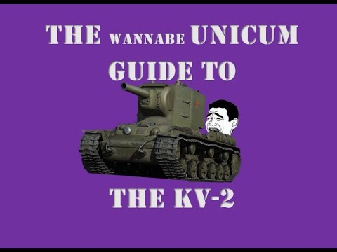 The Wannabe Unicum Guide to the KV 2 thumbnail