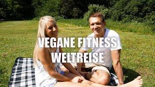 Vegane Weltreise - VEGAN und FIT um die Welt | FITNESS-ID.DE