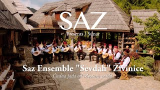 "The SAZ Collection -  Saz Ensemble ""Sevdah"" Živinice - ""Čudna jada od Mostara grada"""