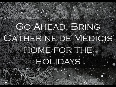 Bring Catherine de Médicis Home for the Holidays at SPECIAL