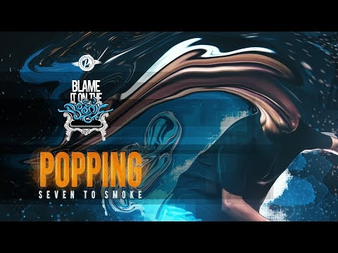 BLAME IT ON THE BOOGIE - 2017 | 7 TO SMOKE - POPPING