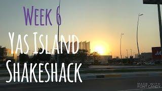 Abu Dhabi Vlog - Week 6 Yas Island & Shakeshack!